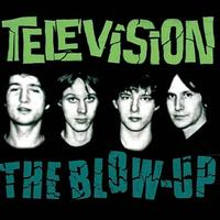 Television - Blow Up