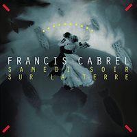Francis Cabrel - Samedi Soir Sur La Terre [Remastered] (Ger)