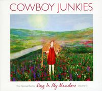 Cowboy Junkies - Vol. 3-Sing In My Meadow: The Nomad Sessions [Import]