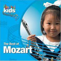 Classical Kids - Best of Classical Kids: Wolfgang Amadeus Mozart