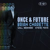 Brian Charette - Once & Future