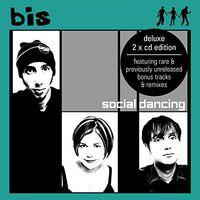 Bis - Social Dancing: Deluxe Edition (Uk) [Deluxe]