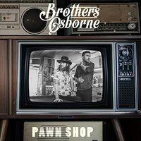 Brothers Osborne - Pawn Shop [Vinyl]