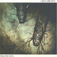 Greg Brown - Yellow Dog