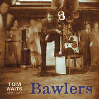 Tom Waits - Bawlers [Remastered]