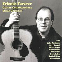 Stefan Grossman - Friends Forever Guitar Collaborations