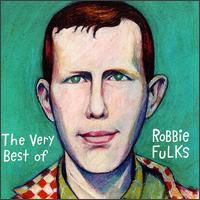Robbie Fulks - The Very Best Of Robbie Fulks