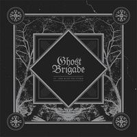 Ghost Brigade - IV: One With the Storm [Vinyl]