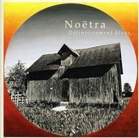 Noetra - Definitivelent Bleus [Import]