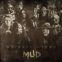 Whiskey Myers - Mud [Vinyl]