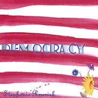 Stephanie Rearick - Democracy