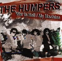 Humpers - War Is Hell / My Machine