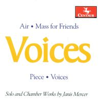 Janis Mercer - Voices: Solo & Chamber Works