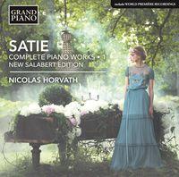 Nicolas Horvath - Erik Satie: Complete Piano Works, Vol. 1 ''Urtext Edition''
