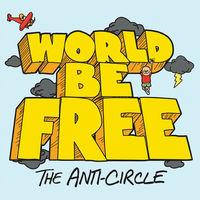 World Be Free - The Anti-Circle [Vinyl]