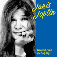 Janis Joplin - California 1962: Early Years