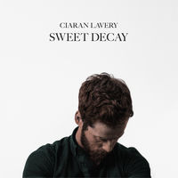 Ciaran Lavery - Sweet Decay [Digipak]
