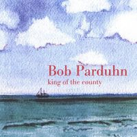 Bob Parduhn - King Of The County