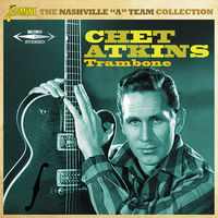 Chet Atkins - Trambone: The Nashville A Team Collection