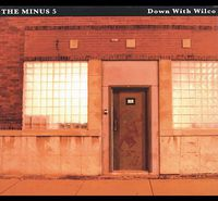 The Minus 5 - Down with Wilco