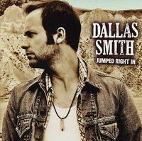 Dallas Smith - Jumped Right In [Import]