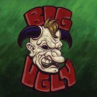 Big Ugly - Big Ugly