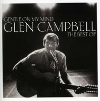 Glen Campbell - Gentle On My Mind: The Best Of [Import]
