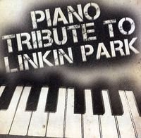 Piano Tribute Players - Piano Tribute To Linkin Park