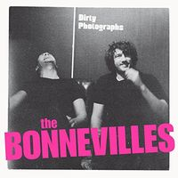 The Bonnevilles - Dirty Photographs