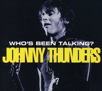 Johnny Thunders - Who's Been Talkin? [Import]