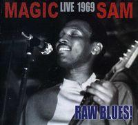 Magic Sam - Live 1969 Raw Blues [Import]
