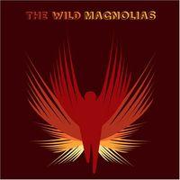 WILD MAGNOLIAS - They Call Us Wild