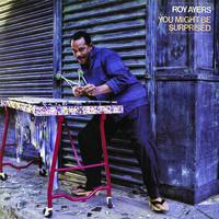 Roy Ayers - You Might Be Surprised (bonus Tracks Edition)