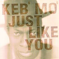 Keb' Mo' - Just Like You (Hol)
