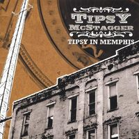 Tipsy Mcstagger - Tipsy in Memphis