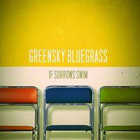 Greensky Bluegrass - If Sorrows Swim [Vinyl]