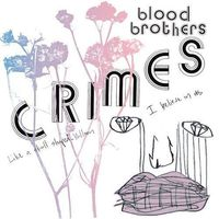 Blood Brothers - Crimes