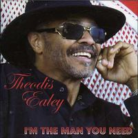 Theodis Ealey - I'm the Man You Need
