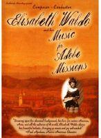 Elisabeth Waldo - Her Music for Adobe Missions
