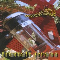 Michael Maricle - French Press
