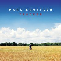 Mark Knopfler - Tracker [Deluxe]