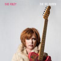 Sue Foley - The Ice Queen