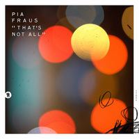 Pia Fraus - That's Not All