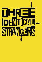 Three Identical Strangers [Movie] - Three Identical Strangers