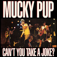Mucky Pup - Can't You Take a Joke
