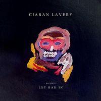 Ciaran Lavery - Let Bad in