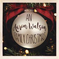 Aaron Watson - An Aaron Watson Family Christmas