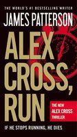 James Patterson - Alex Cross, Run (Alex Cross)