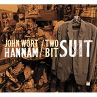 John Wort Hannam - Two-Bit Suit
