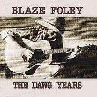 Blaze Foley - The Dawg Years [Vinyl]